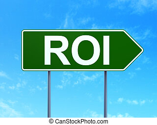 Business concept: ROI on road sign background - Business...