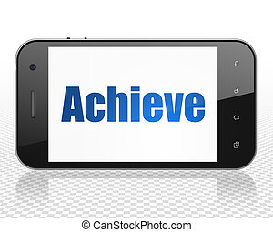 Business concept: Smartphone with Achieve on display
