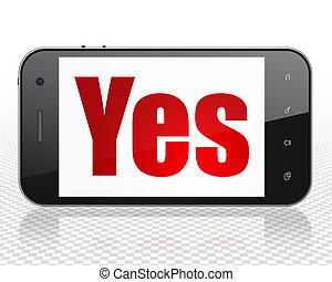 Business concept: Smartphone with Yes on display