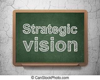 Business concept: Strategic Vision on chalkboard background