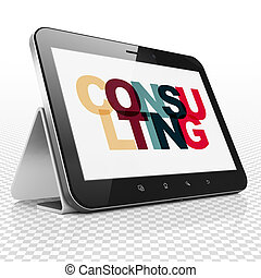 Business concept: Tablet Computer with Consulting on display