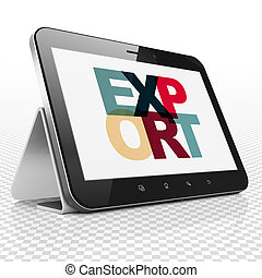 Business concept: Tablet Computer with Export on display