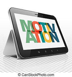 Business concept: Tablet Computer with Motivation on display