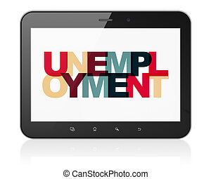 Business concept: Tablet Computer with Unemployment on display
