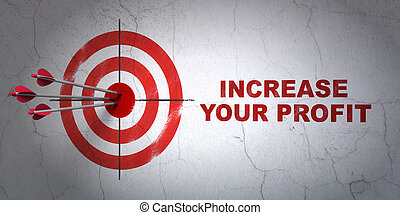 Business concept: target and Increase Your profit on wall background