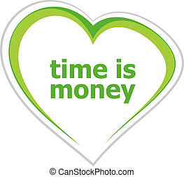 Business concept, time is money words on love heart