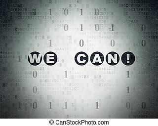 Business concept: We can! on Digital Paper background