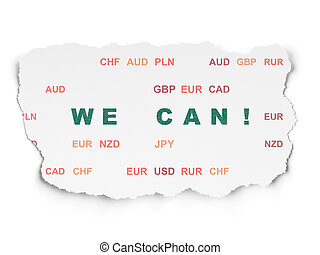 Business concept: We can! on Torn Paper background