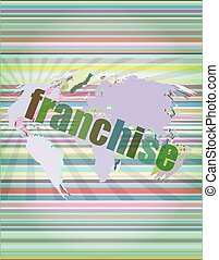 business concept: word franchise on digital touch screen vector illustration