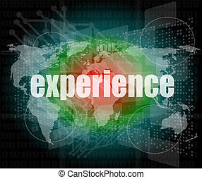 business concept: words experience on digital touch screen