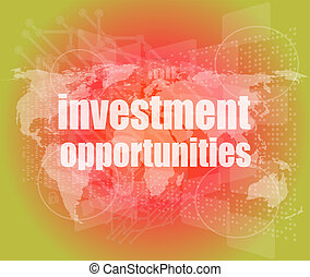 Business concept: words investment opportunities on digital screen, 3d