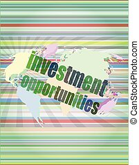 Business concept: words investment opportunities on digital screen, 3d vector illustration