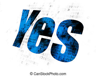 Business concept: Yes on Digital background