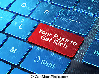 Business concept: Your Pass to Get Rich on computer keyboard...