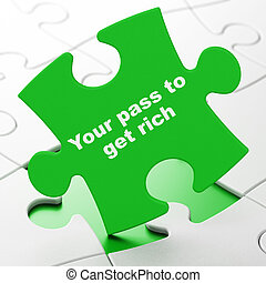 Business concept: Your Pass to Get Rich on puzzle background...