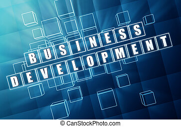 business development - text in 3d blue glass cubes with white letters, growth concept