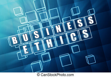 business ethics in blue glass blocks - business ethics -...