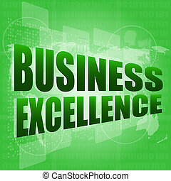 business excellence words on digital touch screen with world maps