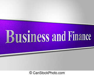 Business Finance Shows Trade Finances And Corporation