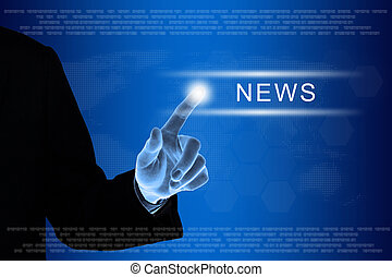 business hand clicking news button on touch screen -...