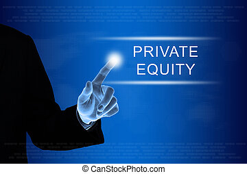 business hand clicking private equity button on touch screen...