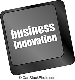 business innovation - business concepts on computer keyboard, business concept