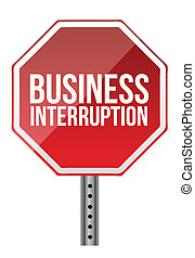 business interruption sign illustration over a white ...
