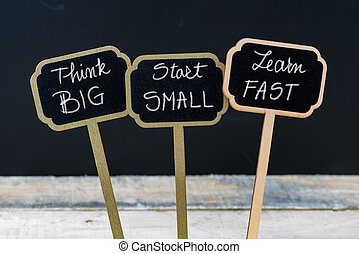 Business message THINK BIG, START SMALL, LEARN FAST