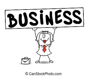 """Karen, the businesswoman holds a big placard, on which is writing """"business"""""""