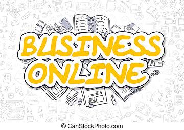 Business Online - Doodle Yellow Word. Business Concept.