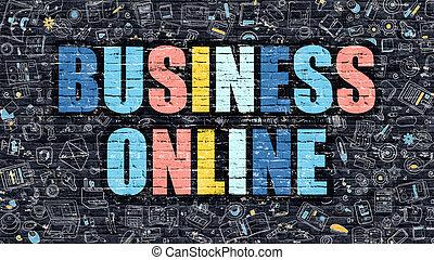 Business Online on Dark Brick Wall.