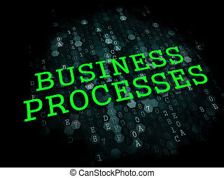 Business Processes. Digital Background. - Business Processes...