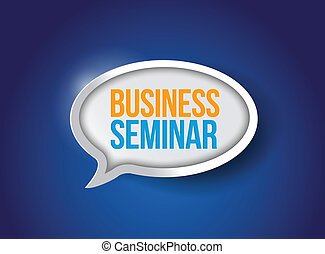 business seminar bubble sign message illustration design...