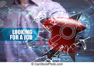 Business, Technology, Internet and network concept. Young businessman breaks the virtual future of the screen on which the inscription: looking for a job