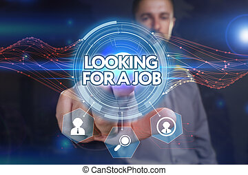 Business, Technology, Internet and network concept. Young businessman, select on the virtual display: looking for a job