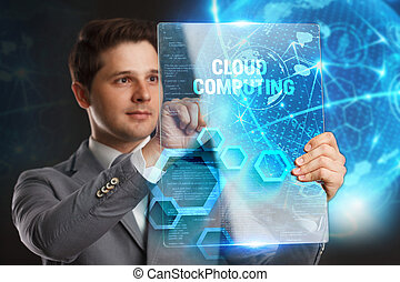 Business, Technology, Internet and network concept. Young businessman showing a word in a virtual tablet of the future: Cloud computing