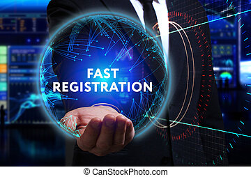 Business, Technology, Internet and network concept. Young businessman working in the field of the future, he sees the inscription: fast registration