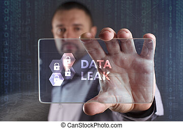 Business, Technology, Internet and network concept. Young businessman working on a virtual screen of the future and sees the inscription: Data leak