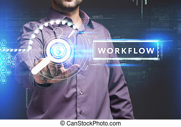 Business, Technology, Internet and network concept. Young businessman working on a virtual screen of the future and sees the inscription: Workflow