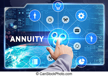 Business, Technology, Internet and network concept. Young businessman working on a virtual screen: Annuity