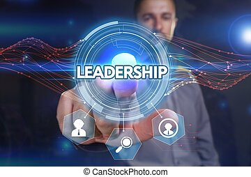 Business, Technology, Internet and network concept. Young businessman, select on the virtual display: leadership