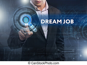 Business, Technology, Internet and network concept. Business man working on the tablet of the future, select on the virtual display: dream job