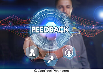 Business, Technology, Internet and network concept. Young businessman, select on the virtual display: feedback