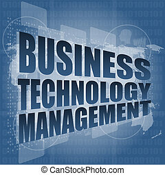 business technology management words on touch screen...