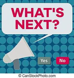 business, texte, megaphone., concept vision, n'importe quel, prévoir, whats, bouton, suivant, rouges, question., parole, sélection, écriture, vide, bulle mot, stratégie, oui, vert, non, travail, séquence