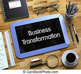 Business Transformation Handwritten on Small Chalkboard. 3d.