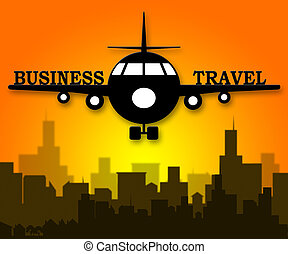 Business Travel Meaning Corporate Tours 3d Illustration -...