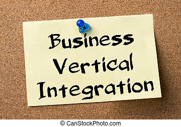 Business Vertical Integration - adhesive label pinned on ...