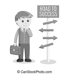 businessman choose a direction to success black and white style