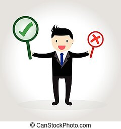 Businessman with correct and wrong symbols.